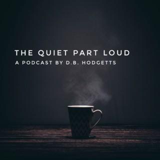 The Quiet Part Loud Podcast