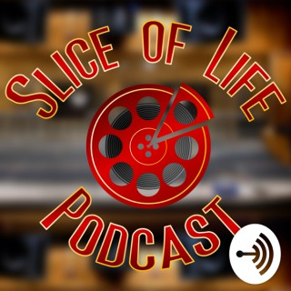 The Slice of Life Podcast