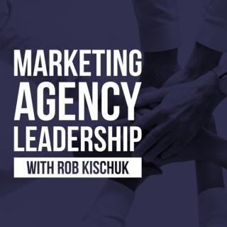 The Marketing Agency Leadership Podcast