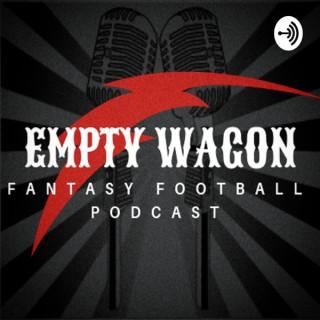 The Empty Wagon Fantasy Football Podcast