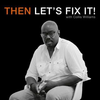 Then Let's Fix It!