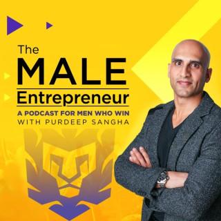 The Male Entrepreneur Podcast with Purdeep Sangha