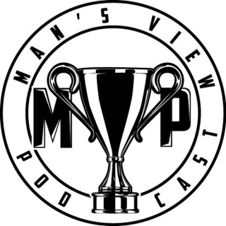 The MVP: The Man's View Podcast