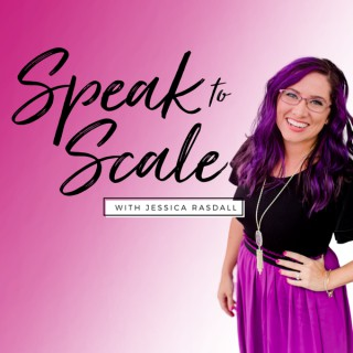 The Speak to Scale Podcast