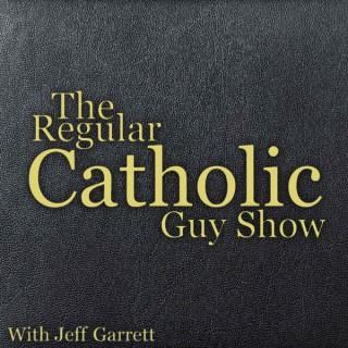 The Regular Catholic Guy Show