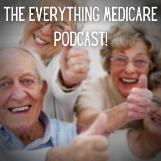 The Everything Medicare Podcast!