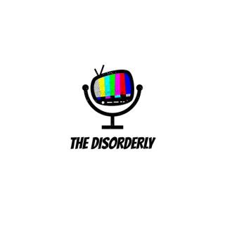 The Disorderly Podcast