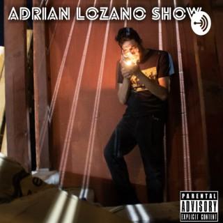 The Adrian Lozano Show