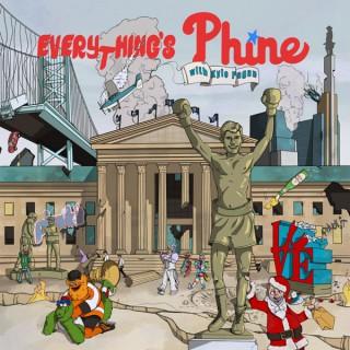 Everything's Phine w/ Kyle Pagan