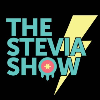 The Stevia Show