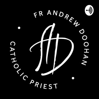 Homilies from Fr Andrew Doohan, Catholic Priest