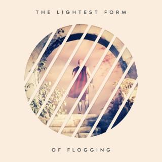 The Lightest Form of Flogging