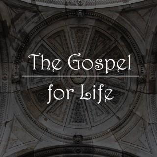 The Gospel for Life