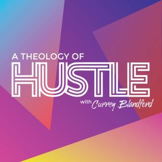 A Theology of Hustle