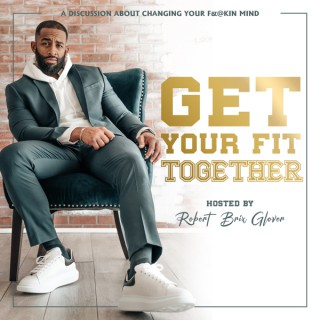 Get Your Fit Together The Podcast