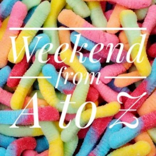 The Weekend From A to Z