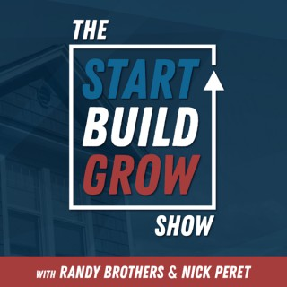 The Start Build Grow Show: A Roofing Contractor Podcast