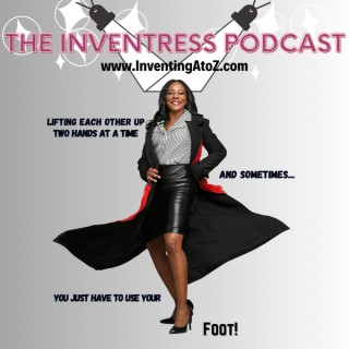 The Inventress Podcast