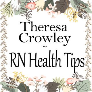 Theresa Crowley, RN Health Tips for Motivation   Inspiration   Personal Development   Self Help   Coach
