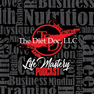 The Diet Doc Life Mastery Podcast