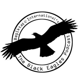 The Black Eagles Podcast (A Be?ikta? Talk Show)