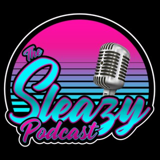 The Sleazy Podcast