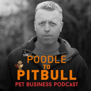 The Poodle to Pitbull Pet Business Podcast