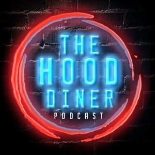 The Hood Diner Podcast