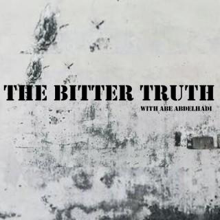 The Bitter Truth with Abe Abdelhadi