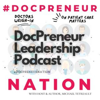 DocPreneur Leadership Podcast