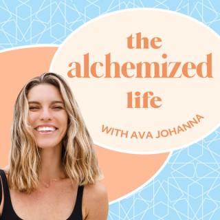 The Alchemized Life