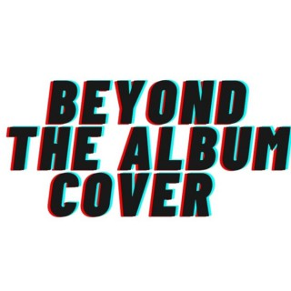 Beyond The Album Cover