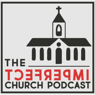 The Imperfect Church Podcast