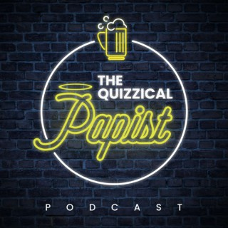 The Quizzical Papist