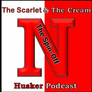 The Scarlet & The Cream Husker Podcast and The Spin-Off