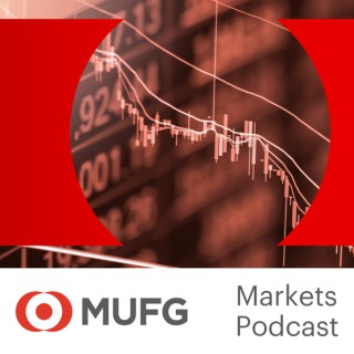 The MUFG Global Markets Podcast