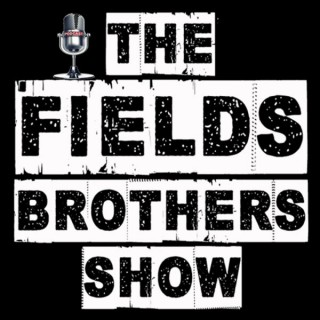 The Fields Brothers Show