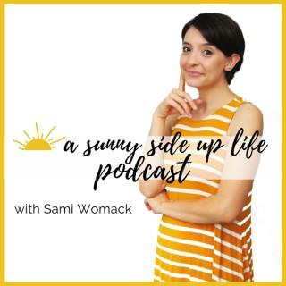 A Sunny Side Up Life Podcast