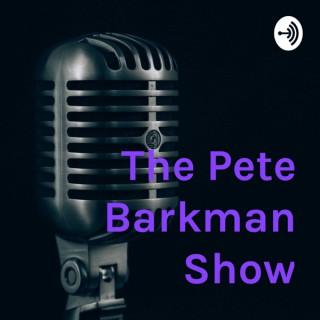 The Pete Barkman Show! News, Sports, & Beyond!