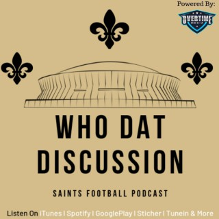 The Who Dat Discussion: A New Orleans Saints Podcast