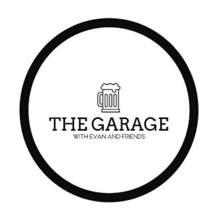 The Garage with Evan and Friends
