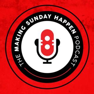 The Making Sunday Happen Podcast