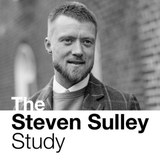 The Steven Sulley Study Podcast