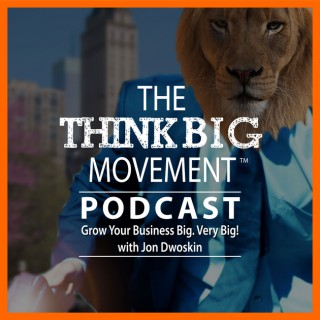 The Think Big Movement Podcast