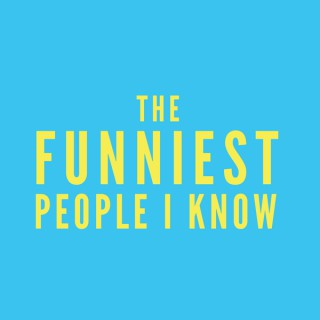 The Funniest People I Know