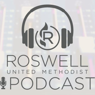 The Roswell United Methodist Church podcast