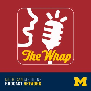 The Wrap by Michigan Medicine Headlines