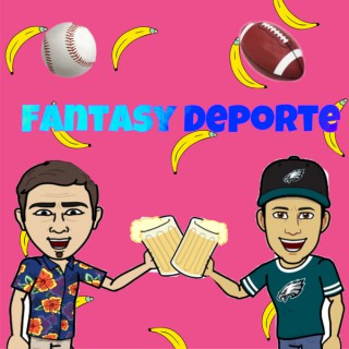 The Fantasy Deporte Podcast
