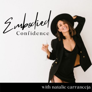 Embodied Confidence Podcast