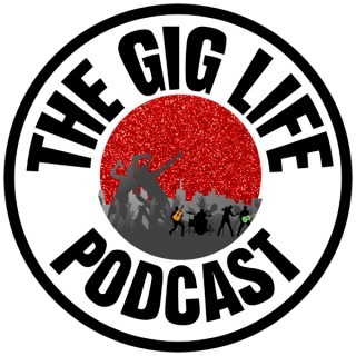 The Gig Life Podcast